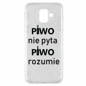 Phone case for Samsung A6 2018 Beer does not ask beer understands - PrintSalon