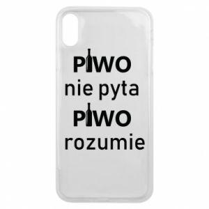 Etui na iPhone Xs Max Piwo nie pyta piwo rozumie