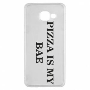 Samsung A3 2016 Case PIZZA IS MY BAE