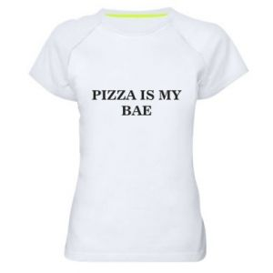 Women's sports t-shirt PIZZA IS MY BAE