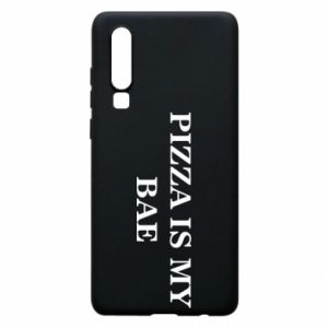Phone case for Huawei P30 PIZZA IS MY BAE