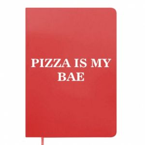 Notepad PIZZA IS MY BAE