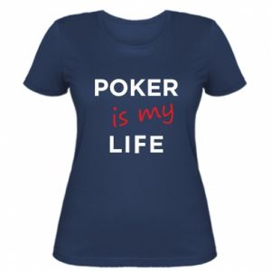 Women's t-shirt Poker is my life