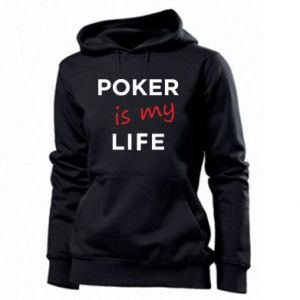 Women's hoodies Poker is my life