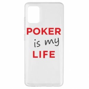Samsung A51 Case Poker is my life