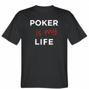 T-shirt Poker is my life