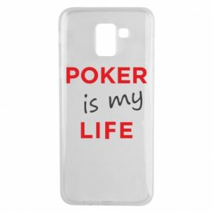 Samsung J6 Case Poker is my life