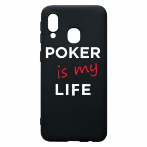 Samsung A40 Case Poker is my life