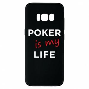 Samsung S8 Case Poker is my life