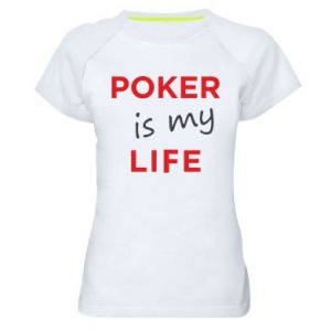 Women's sports t-shirt Poker is my life