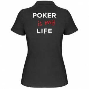 Women's Polo shirt Poker is my life