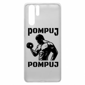 Huawei P30 Pro Case Pump your muscles