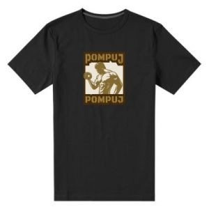 Męska premium koszulka Pompuj pompuj