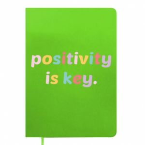 Notes Positivity is key