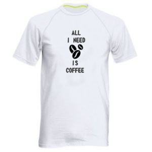 Men's sports t-shirt All I need is coffee