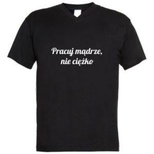 Męska koszulka V-neck Pracuj mądrze, nie ciężko