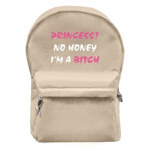 Backpack with front pocket Princess? No honey i'm a bitch