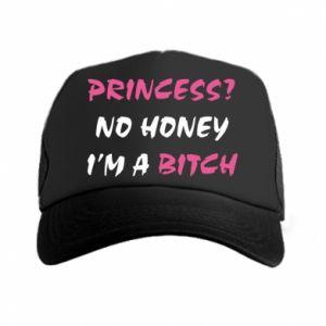 Trucker hat Princess? No honey i'm a bitch