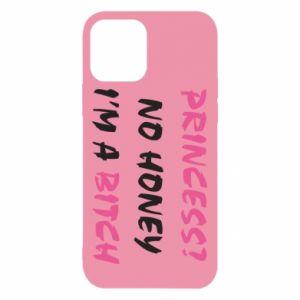 Etui na iPhone 12/12 Pro Princess? No honey i'm a bitch