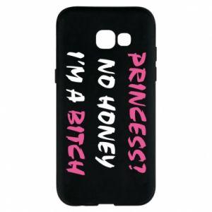 Phone case for Samsung A5 2017 Princess? No honey i'm a bitch