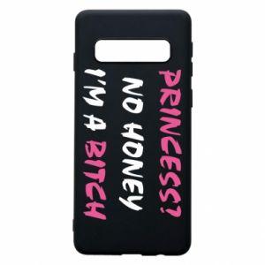 Phone case for Samsung S10 Princess? No honey i'm a bitch
