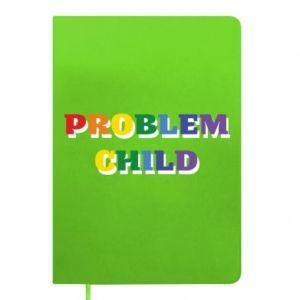 Notes Problem child