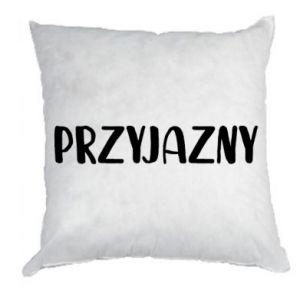 Pillow Friendly