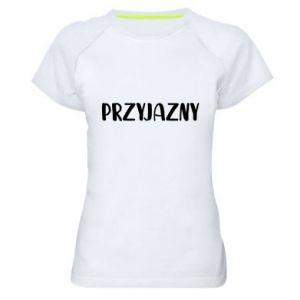 Women's sports t-shirt Friendly