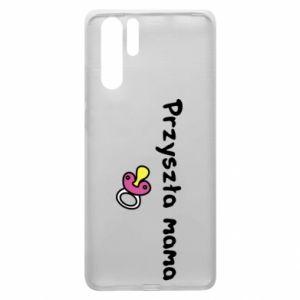 Etui na Huawei P30 Pro Przyszła mama dla dziewczyny