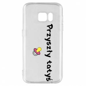 Samsung S7 Case Future daddy for a girl