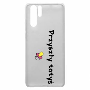 Huawei P30 Pro Case Future daddy for a girl