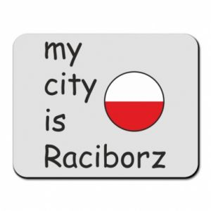 Mouse pad My city is Raciborz