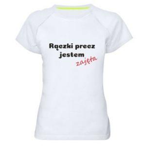 Damska koszulka sportowa Rączki precz jestem zajęta