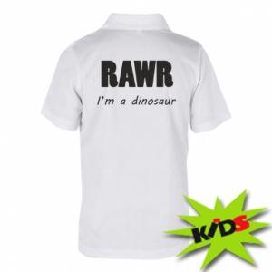 Dziecięca koszulka polo Rawr. I'm a dinosaur