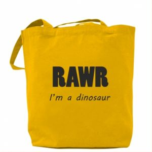Torba Rawr. I'm a dinosaur