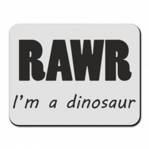 Podkładka pod mysz Rawr. I'm a dinosaur