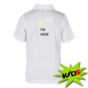 Dziecięca koszulka polo Relax. I'm here