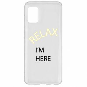 Etui na Samsung A31 Relax. I'm here