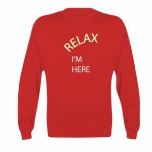 Bluza dziecięca Relax. I'm here