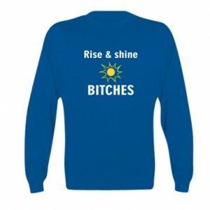 Bluza dziecięca Rise and shine bitches