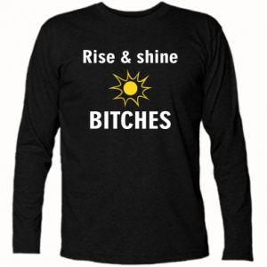 Koszulka z długim rękawem Rise and shine bitches
