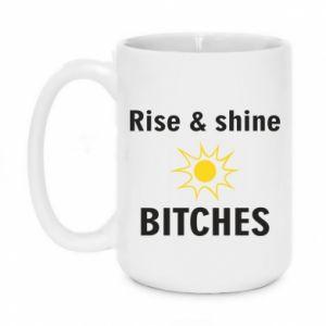 Kubek 450ml Rise and shine bitches