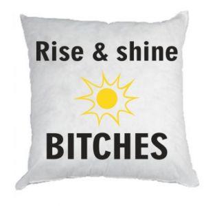 Poduszka Rise and shine bitches