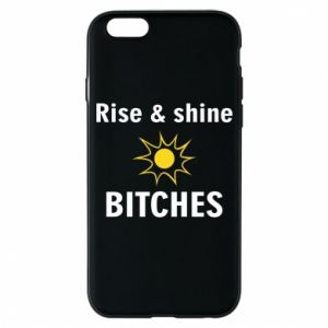 Etui na iPhone 6/6S Rise and shine bitches