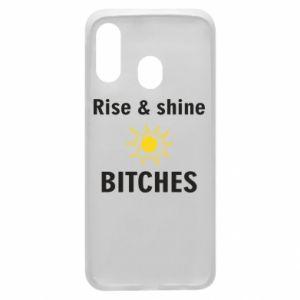 Etui na Samsung A40 Rise and shine bitches