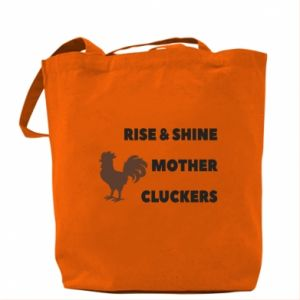 Torba Rise and shine mother cluckers