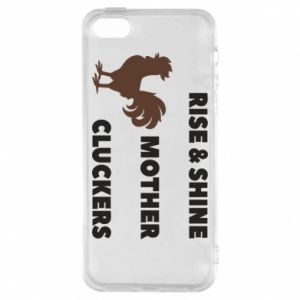 Etui na iPhone 5/5S/SE Rise and shine mother cluckers