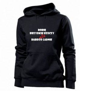 Women's hoodies I do ugly things but very nice - PrintSalon