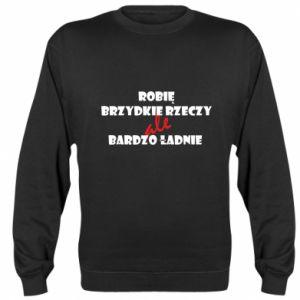 Sweatshirt I do ugly things but very nice - PrintSalon