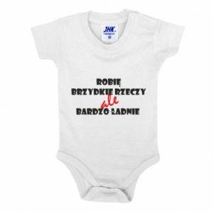 Baby bodysuit I do ugly things but very nice - PrintSalon